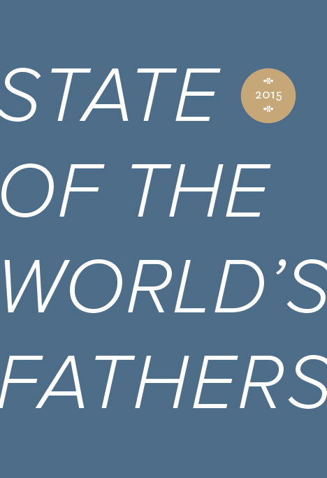 The First Ever State of the World's Fathers Report